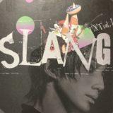舞台『SLANG』観劇3回目 感想 パンフ&アドリブ