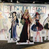 BLACK LAGOON ブラックラグーン展 20周年記念展 有楽町マルイ アニメ全話感想